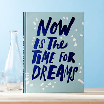 'NOW IS THE TIME FOR DREAMS'- LIVE INSPIRED